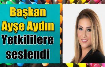 Başkan Ayşe Aydın; Esnaf olarak mağduruz destek istiyoruz