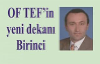 Of TEF'in yeni dekanı Prof. Dr. Ahmet Birinci