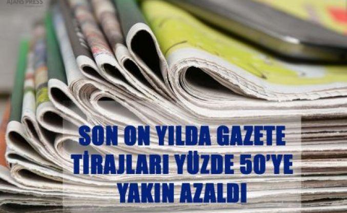 Gazete tirajları son on yılda yüzde 50 azaldı