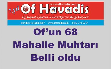 Of'un 68 Mahalle Muhtarları belirlendi