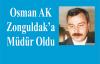Osman Ak, Zonguldak Emniyet Müdürlüğü'ne atandı