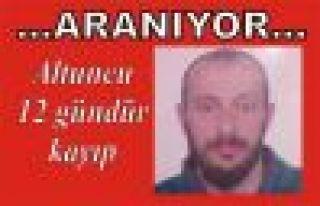 Halil İbrahim Altuncu 12 gündür kayıp